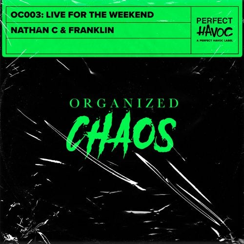 Live For The Weekend (Original Mix) by Nathan C, Franklin on Beatport