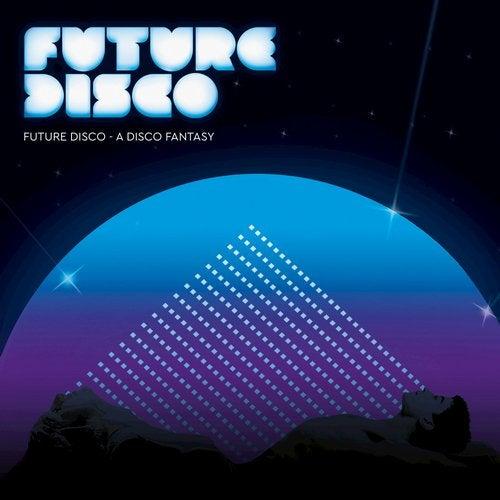 Future Disco: A Disco Fantasy (DJ Version)