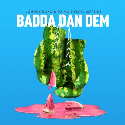 Badda Dan Dem feat. Leftside
