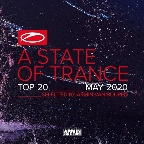A State Of Trance Top 20 - May 2020 (Selected by Armin van Buuren) - Extended Versions