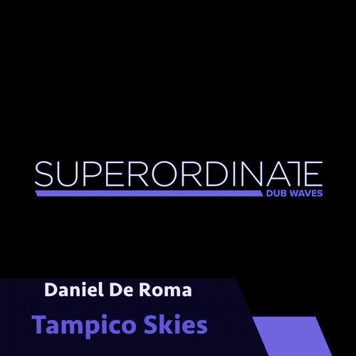 Daniel De Roma - Feel For Real; Tampico Skies; La Sangre De La Hermosa (Original Mix's) [2020]