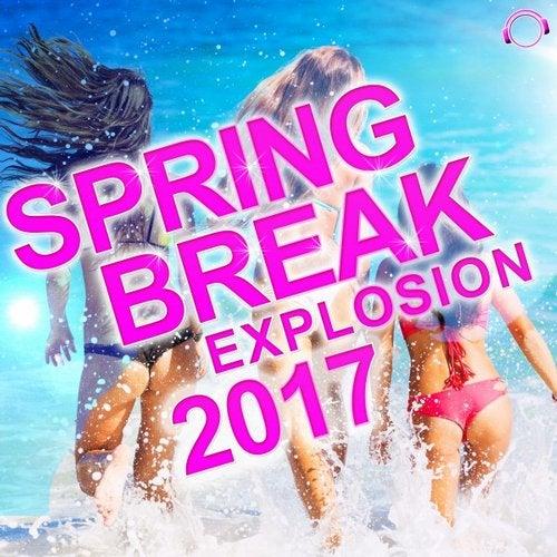 Various Artists - Spring Break Explosion 2017