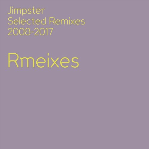 Jimpster Selected Remixes 2008-2017