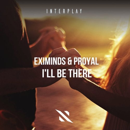 Eximinds & Proyal - Ill Be There (Extended Mix) [2020]