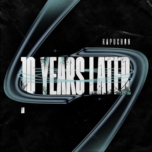 10 Years Later (Extended Mix) by Kapuchon on Beatport