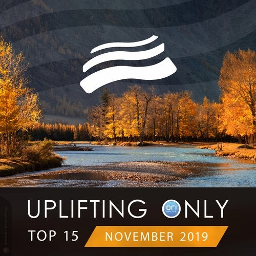Uplifting Only Top 15: November 2019