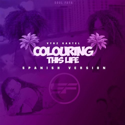 Colouring This Life SOUL FAYA Ft. Oxy MC feat. SOUL FAYA