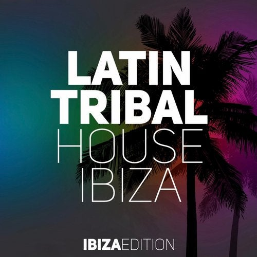 Latin Tribal House Ibiza