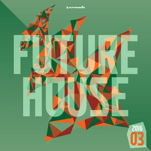 Future House 2016-03 - Armada Music - Extended Versions