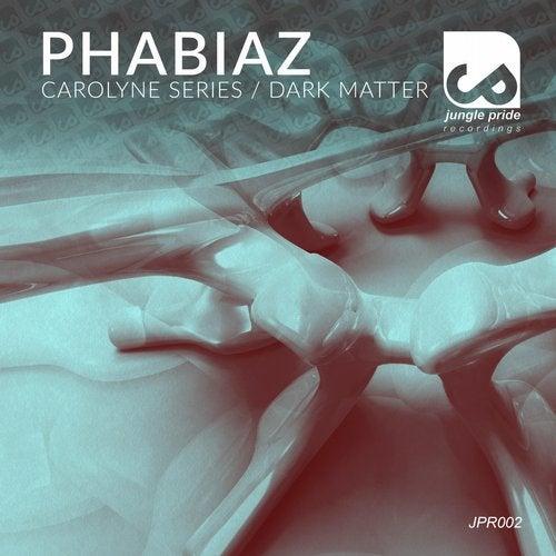 Phabiaz - Carolyne Series | Dark Matter [JPR002]