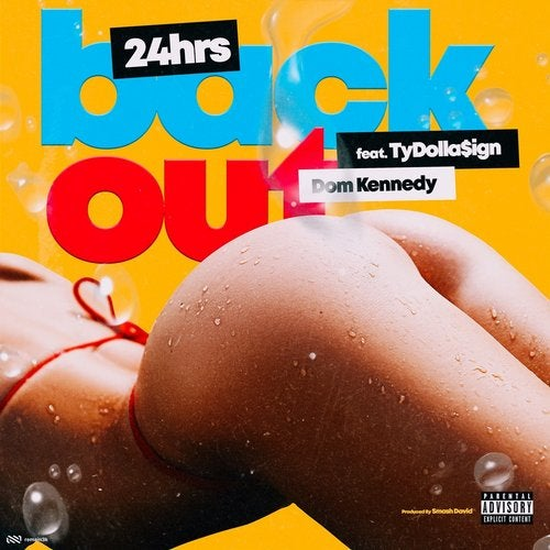 Back Out feat. Ty Dolla $ign and Dom Kennedy