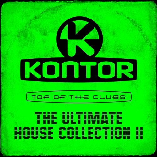 Kontor Top of the Clubs - The Ultimate House Collection II
