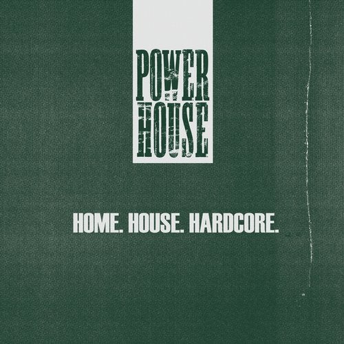 Home. House. Hardcore.