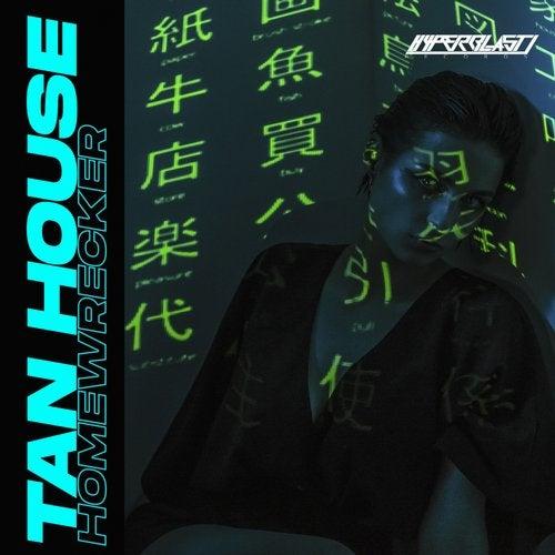 Tan House - Homewrecker (Original Mix) [OUT NOW] Image