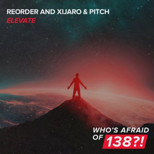 Reorder & Xijaro & Pitch - Elevate (Extended Mix) [2020]