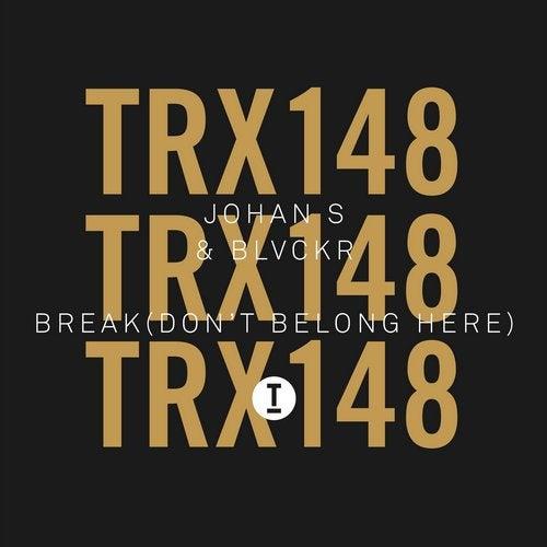 Break (Don't Belong Here)