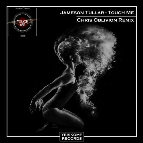 Jameson Tullar - TOUCH ME (CHRIS OBLIVION REMIX)