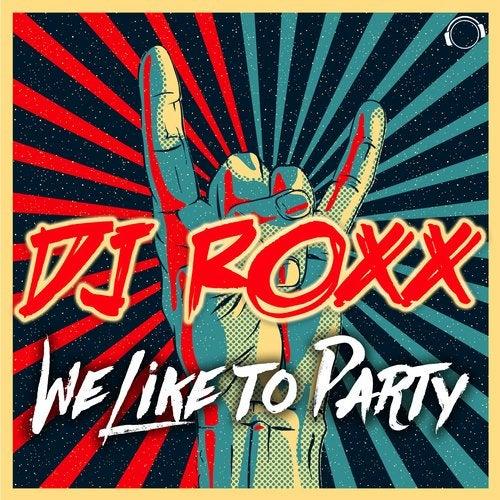 DJ Roxx-We Like To Party