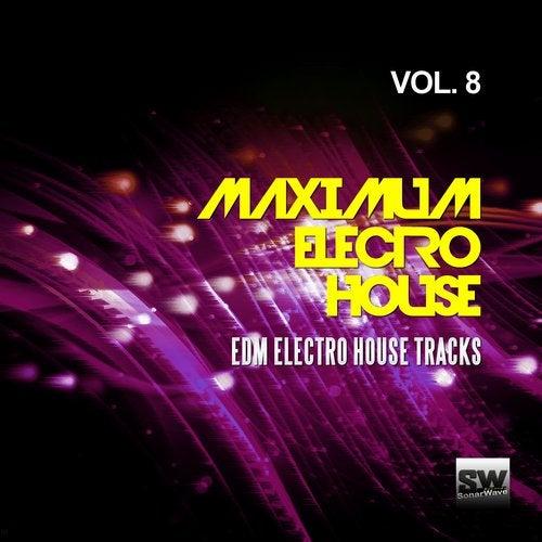 Maximum Electro House, Vol. 8 (EDM Electro House Tracks)