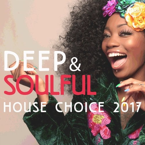 Deep and Soulful House Choice 2017