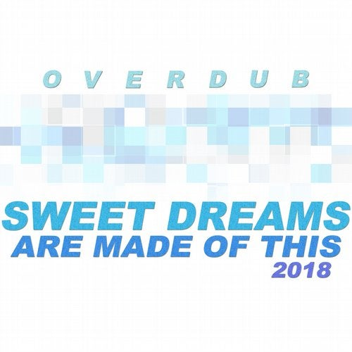 Sweet Dreams (Are Made of This) 2018