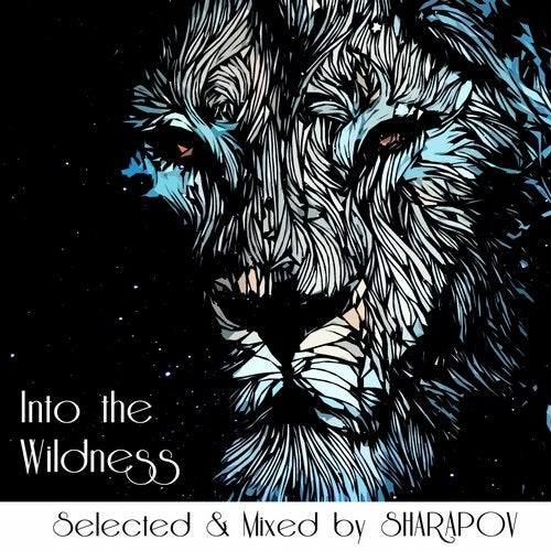 Into The Wildness II (Selected & Mixed by Sharapov)