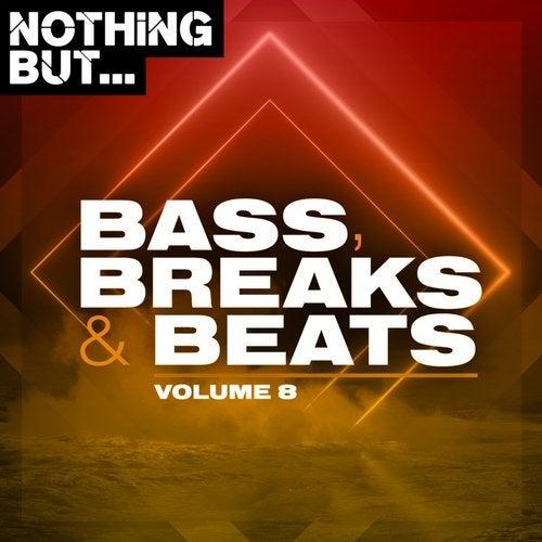 Nothing But... Bass, Breaks & Beats, Vol. 08