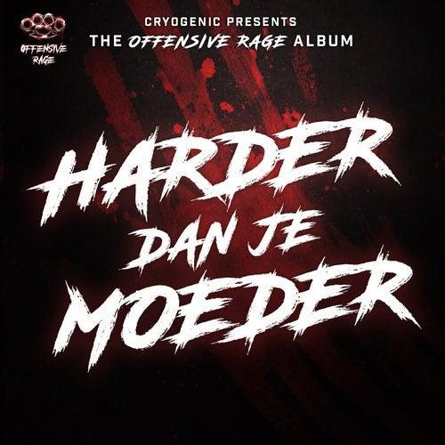 Cryogenic Presents The Offensive Rage Album: Harder Dan Je Moeder