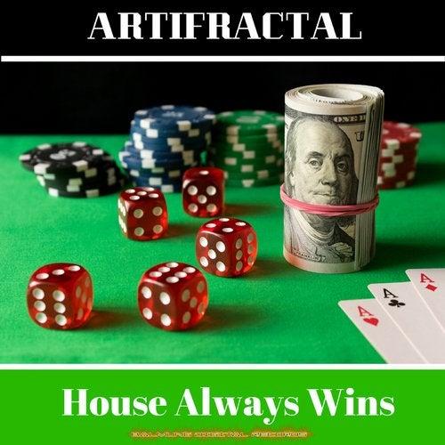 House Always Wins