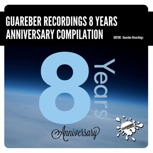 Guareber Recordings 8 Years Anniversary