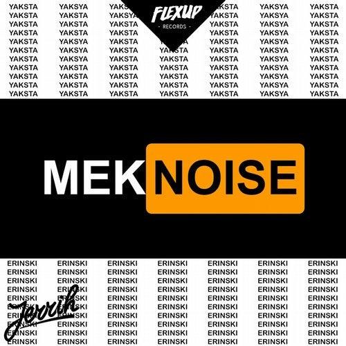 Mek Noise feat. Yaksta, Erinski