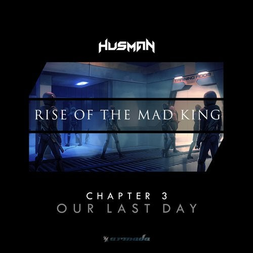 Rise Of The Mad King - Chapter 3 - Our Last Day