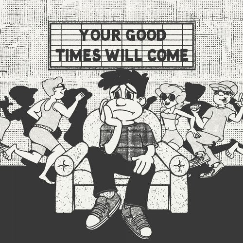 Your Good Times Will Come