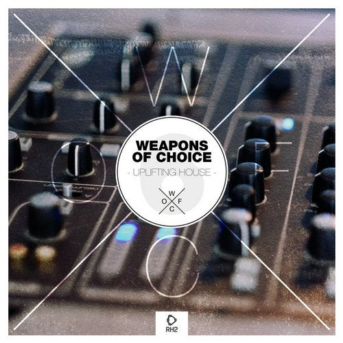 Weapons Of Choice - Uplifting House #6