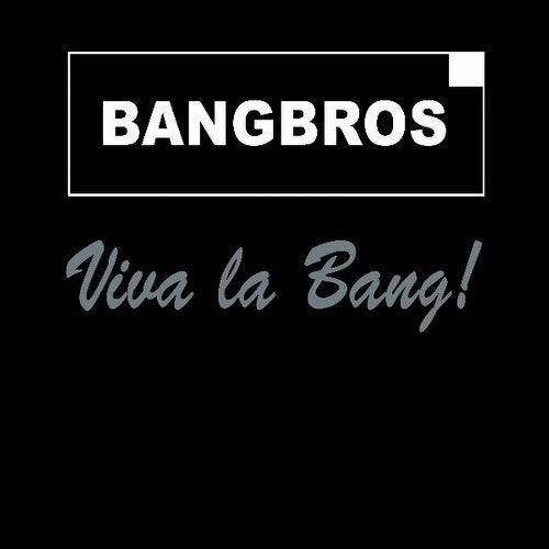 Bangbros - Viva La Bang!