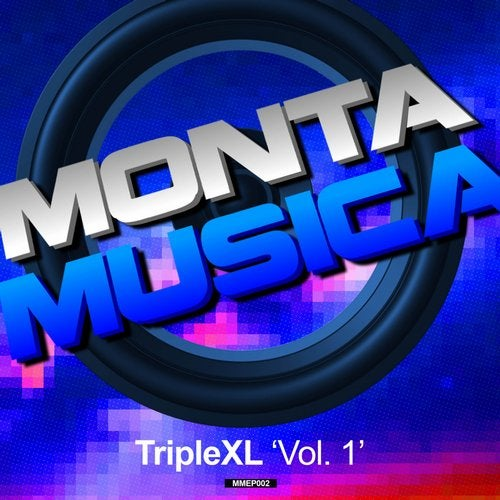 Monta Musica presents: TripleXL, Vol. 1