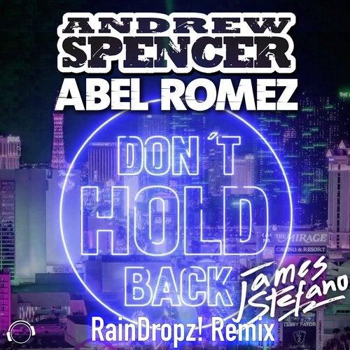 Andrew Spencer & Abel Romez feat. James Stefano-Don't Hold Back (RainDropz! Remix)