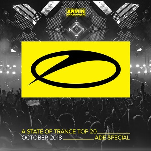 A State Of Trance Top 20 - October 2018 (Selected by Armin van Buuren) [ADE Special] - Extended Versions