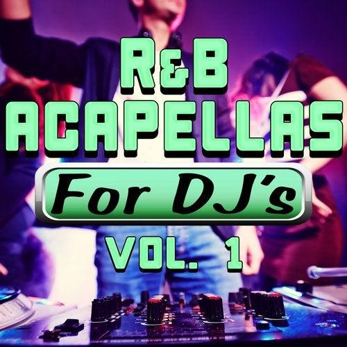R&B Acapellas for DJ's, Vol. 1