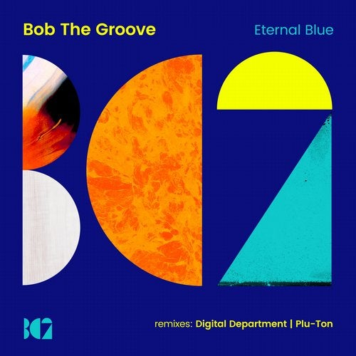 Eternal Blue (Original Mix) by Bob the Groove on Beatport