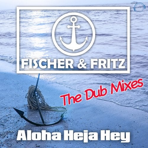 Aloha Heja Hey (The Dub Mixes)