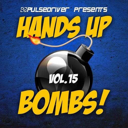 Various Artists - Pulsedriver presents Hands Up Bombs! Vol. 15