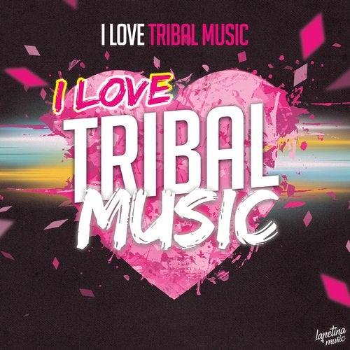 I Love Tribal Music