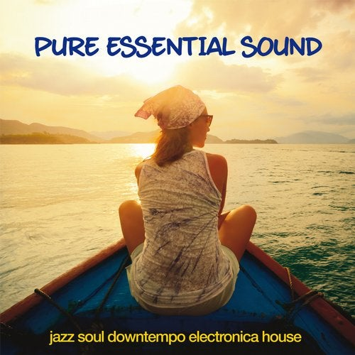 Pure Essential Sound - Jazz, soul, downtempo, electronica, house