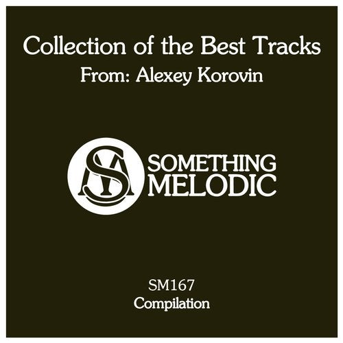 Collection of The Best Tracks From: Alexey Korovin (SM167)