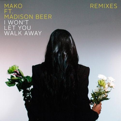 I Won't Let You Walk Away - Remixes