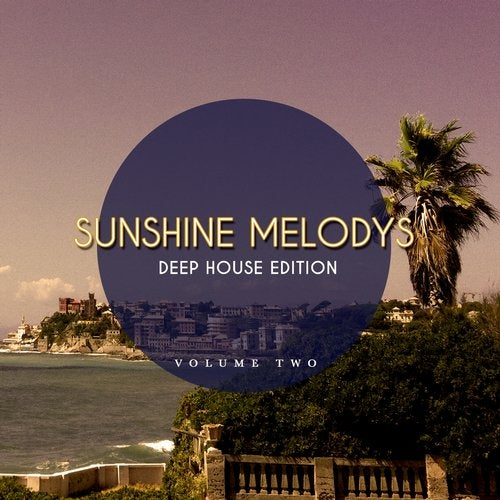 Sunshine Melodys - Deep House Edition, Vol. 2 (Finest Beach House Music)