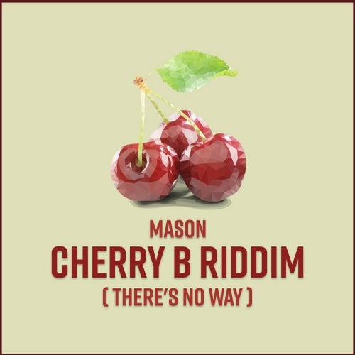 Cherry B Riddim (There's No Way)