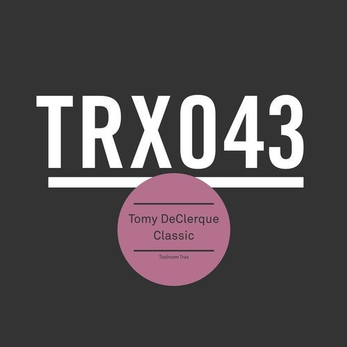 Classic (Original Mix) by Tomy DeClerque on Beatport
