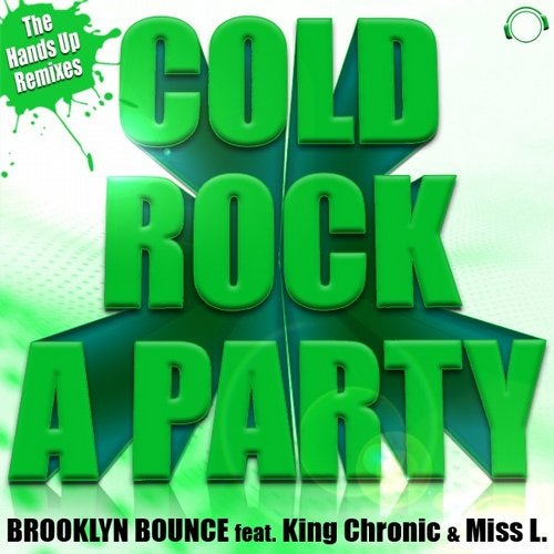 Brooklyn Bounce feat. King Chronic & Miss L. - Cold Rock A Party (The Hands Up Remixes)